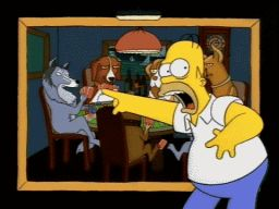 """They're dogs...and they're playing poker!"", -""Treehouse of Horror IV"""