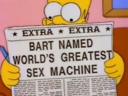 "Bart Named World's Greatest Sex Machine, -""Homer vs. Patty and Selma"""