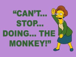 """Can't Stop Doing the Monkey!"", -""Duffless"""