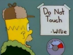 """Do not touch Willie. Good advice"", -""Treehouse of Horror VI"""