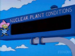 canwehaveapooldad:Mayor Quimby: In the off-chance of a nuclear disaster, this sign will tell you, the good citizens of Springfield, what to do.Homer: Joke's on them. If the core explodes, there won't be any power to light that sign.